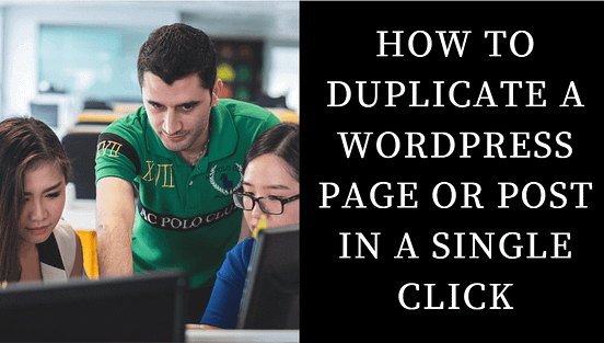How to Duplicate a WordPress Page or Post in a Single Click (3 Ways)