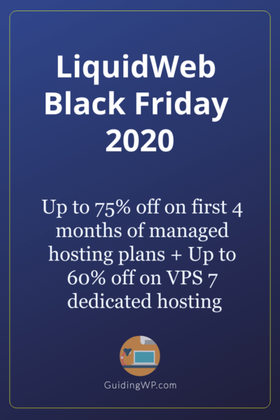 LiquidWeb Black Friday 2021: Get Up to 75% off for First 4 Months