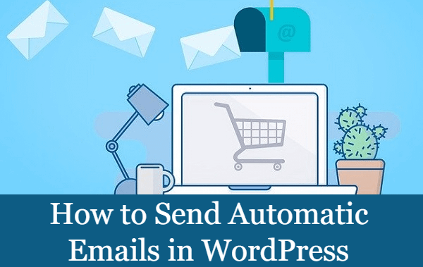 How to Send Automatic Emails in WordPress