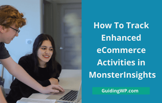 How-To-Track-Enhanced-eCommerce-Activities-in-MonsterInsights
