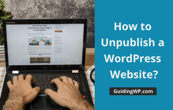 How to Unpublish a WordPress Website