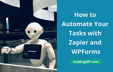 How to Automate Your Tasks with Zapier and WPForms