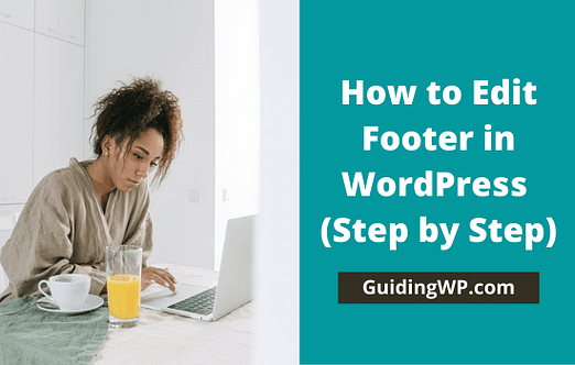 How to Edit Footer in WordPress (Step by Step)