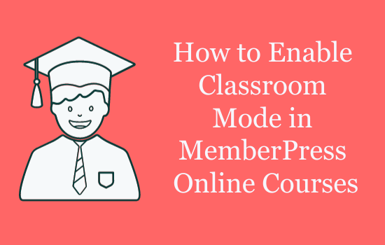 How-to-Enable-Classroom-Mode-in-MemberPress-Online-Courses