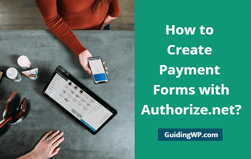 How to Create Payment Forms with Authorize.net