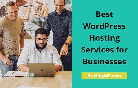 Best WordPress Hosting Services for Businesses