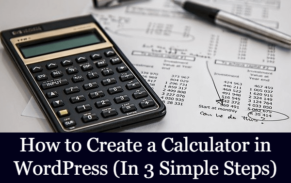 How to Create a Calculator in WordPress (In 3 Simple Steps)