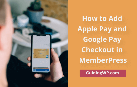 How-to-Add-Apple-Pay-and-Google-Pay-Checkout-in-MemberPress